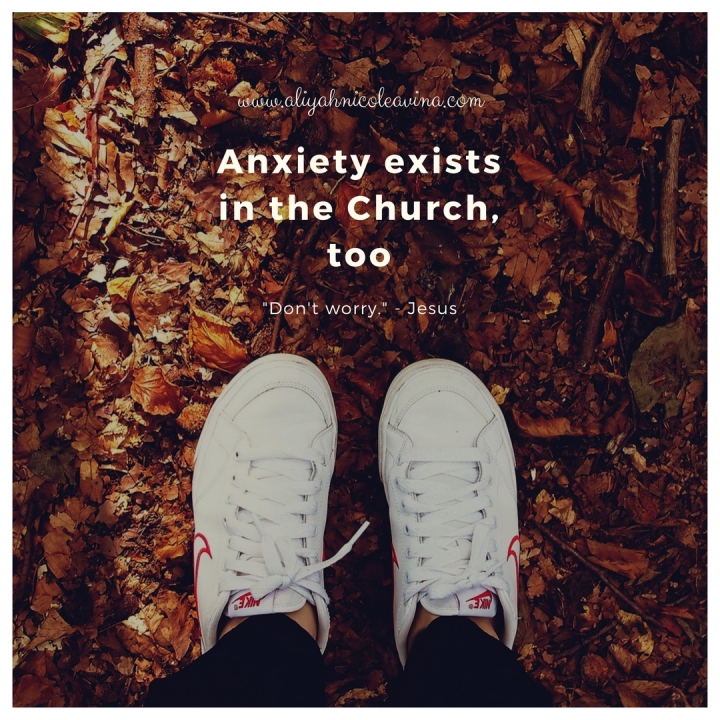 Anxiety exists in the Church,too.